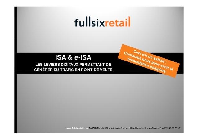 ISA & e-ISALES LEVIERS DIGITAUX PERMETTANT DEGÉNÉRER DU TRAFIC EN POINT DE VENTE              www.fullsixretail.com FullSI...