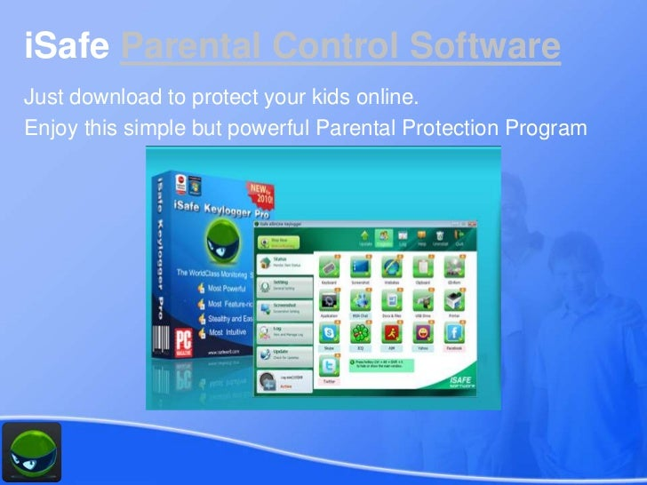 iSafe Parental Control SoftwareJust download to protect your kids online.Enjoy this simple but powerful Parental Protectio...