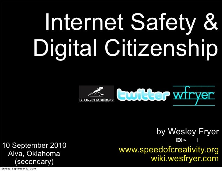 Internet Safety &                        Digital Citizenship                                           by Wesley Fryer 10 ...