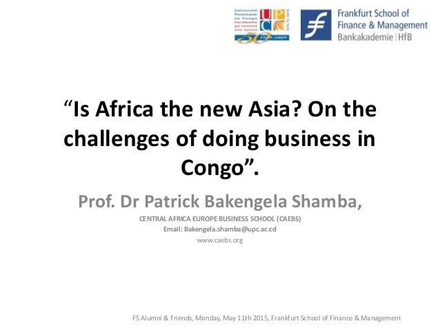 """""""Is Africa the new Asia? On the challenges of doing business in Congo"""". Prof. Dr Patrick Bakengela Shamba, CENTRAL AFRICA ..."""