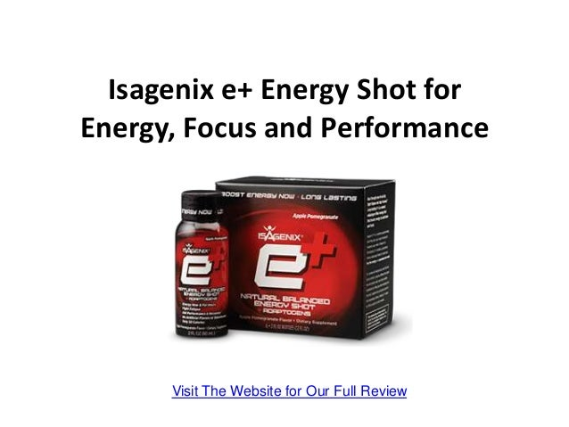 Isagenix e+ Energy Shot forEnergy, Focus and Performance      Visit The Website for Our Full Review