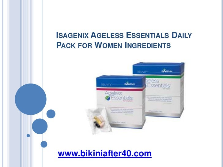 ISAGENIX AGELESS ESSENTIALS DAILYPACK FOR WOMEN INGREDIENTSwww.bikiniafter40.com
