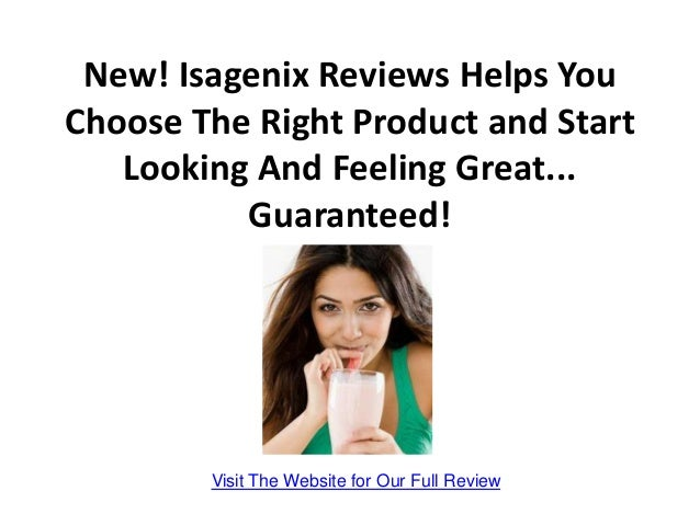 New! Isagenix Reviews Helps YouChoose The Right Product and Start   Looking And Feeling Great...          Guaranteed!     ...