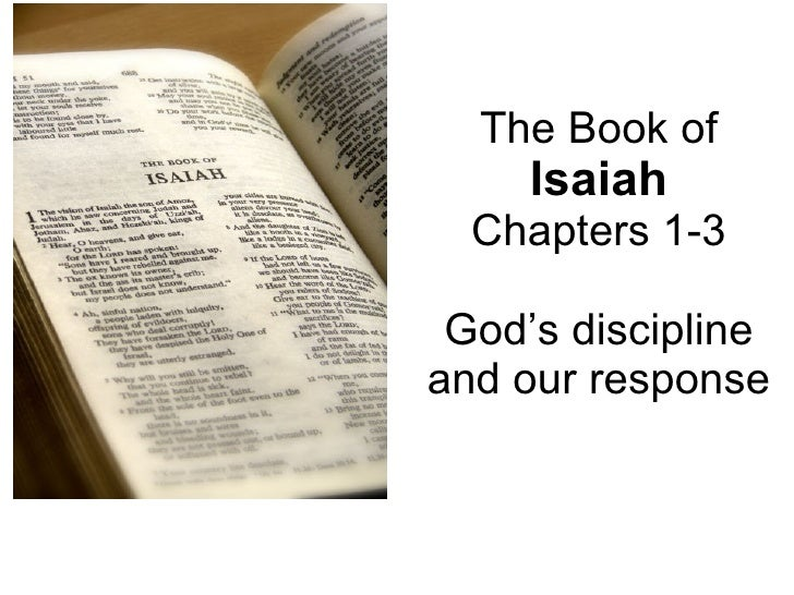 The Book of  Isaiah Chapters 1-3 God's discipline and our response