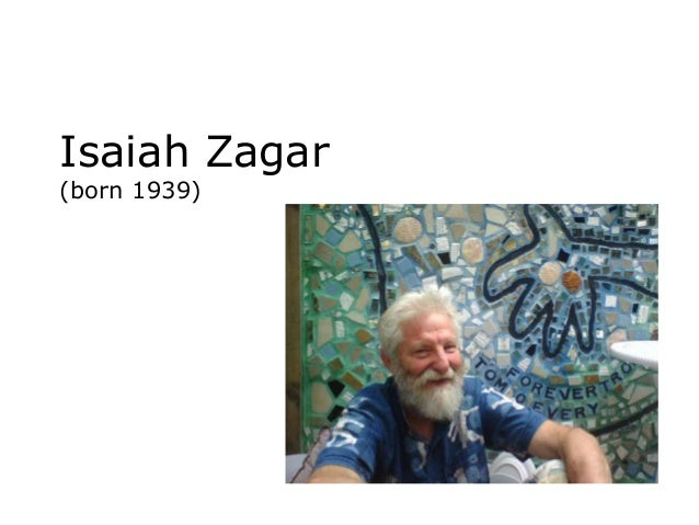 Isaiah Zagar (born 1939)