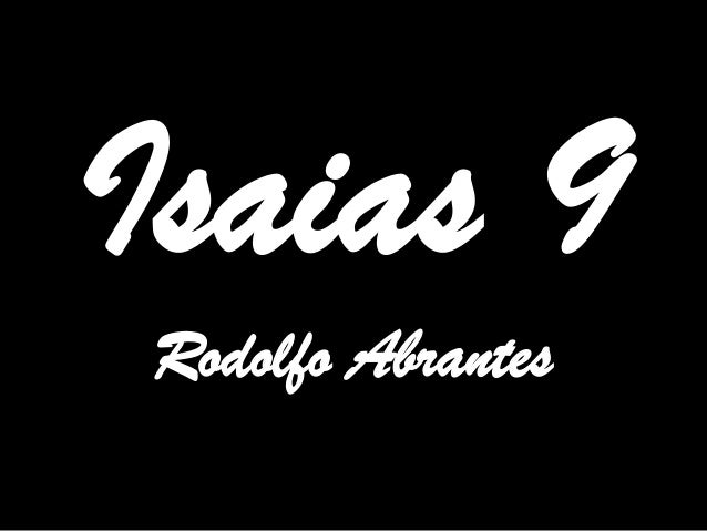 Isaias 9 Rodolfo Abrantes