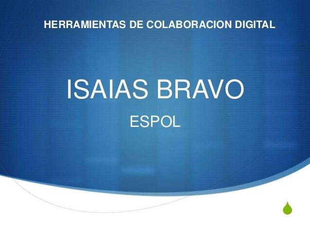 S ISAIAS BRAVO ESPOL HERRAMIENTAS DE COLABORACION DIGITAL