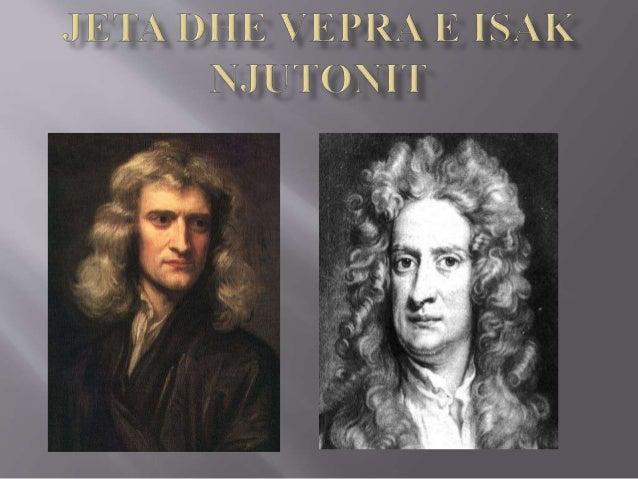  Isak Njuton (4 janar 1643 — 31 mars 1727) ishte fizikan astronom,filozof,alkimist,teolog dhe matematikant I shquar nga B...