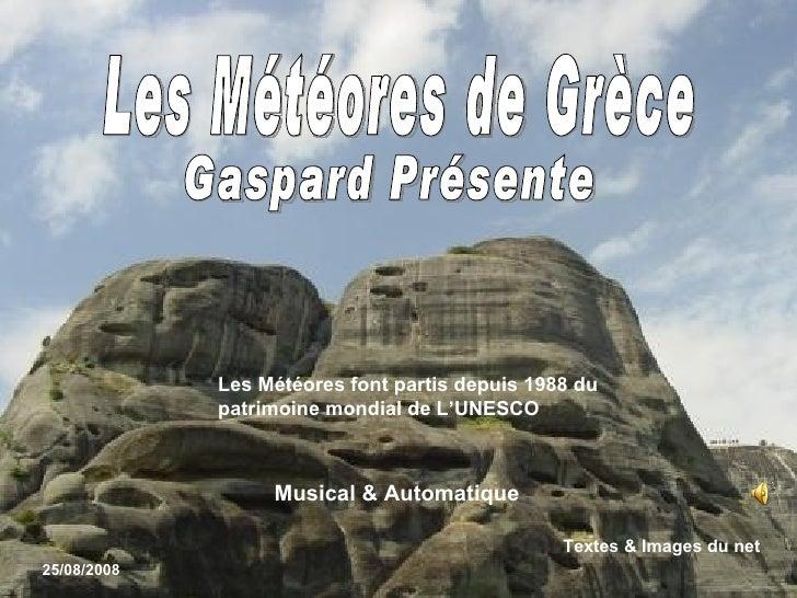 Les Météores font partis depuis 1988 du             patrimoine mondial de L'UNESCO                  Musical & Automatique ...