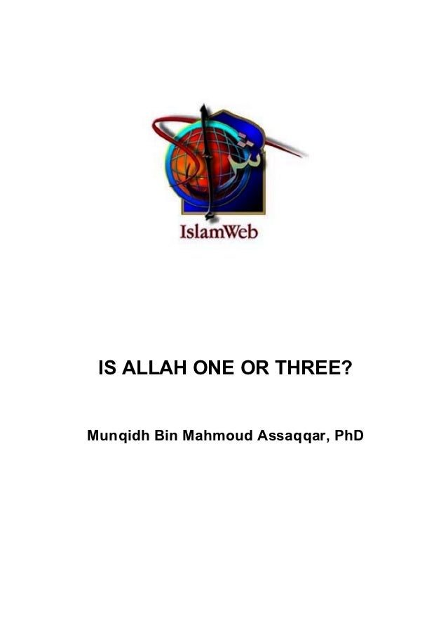 IS ALLAH ONE OR THREE?Munqidh Bin Mahmoud Assaqqar, PhD