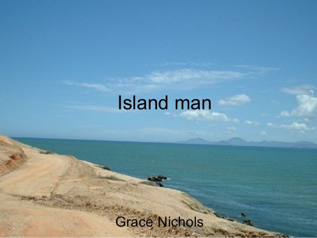 Island man Grace Nichols