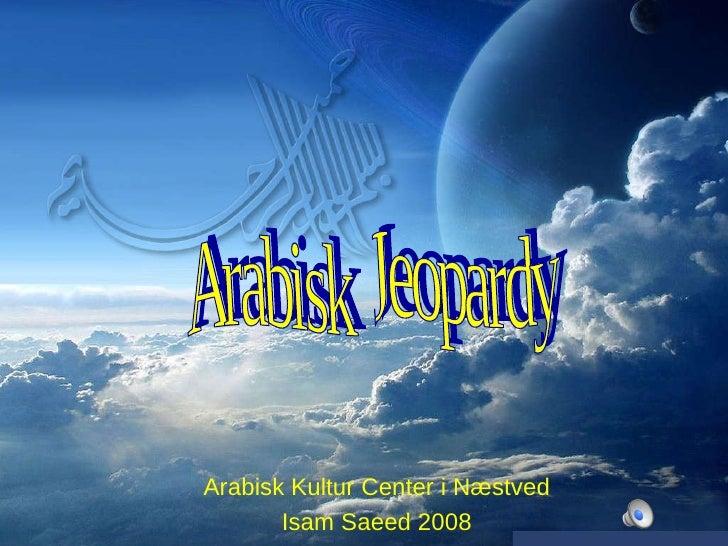 Arabisk  Jeopardy Arabisk Kultur Center i Næstved Isam Saeed 2008