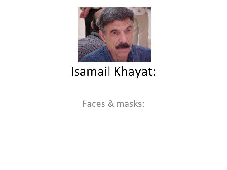 Isamail Khayat: Faces & masks: