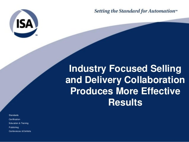 Standards Certification Education & Training Publishing Conferences & Exhibits Industry Focused Selling and Delivery Colla...