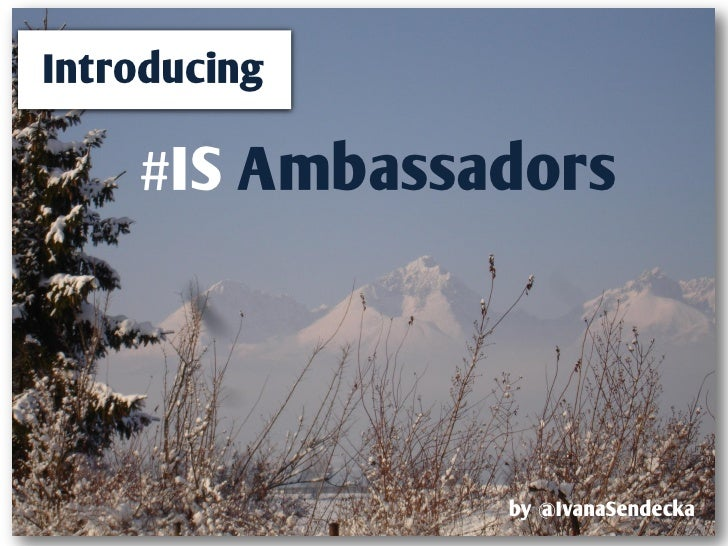 Introducing    #IS Ambassadors               by @IvanaSendecka