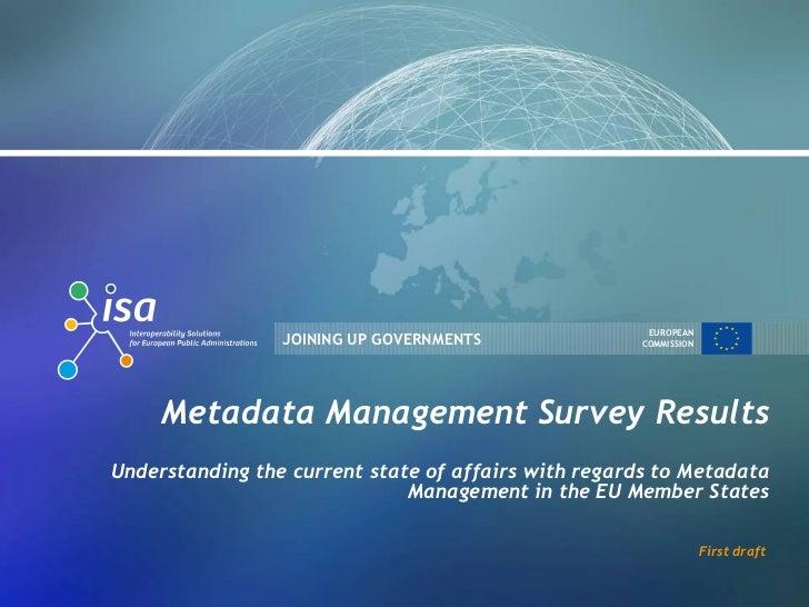 EUROPEAN                 JOINING UP GOVERNMENTS              COMMISSION     Metadata Management Survey ResultsUnderstandin...
