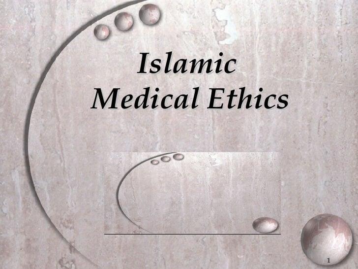 IslamicMedical Ethics                 1