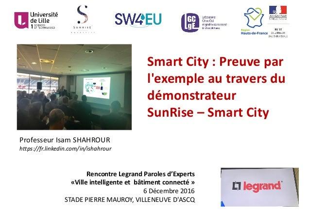 SmartCity:Preuvepar l'exempleautraversdu démonstrateur SunRise– SmartCity ProfesseurIsamSHAHROUR https://fr....