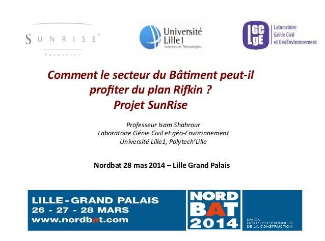 Professeur  Isam  Shahrour   Laboratoire  Génie  Civil  et  géo-‐Environnement   Université  Lille1,  ...