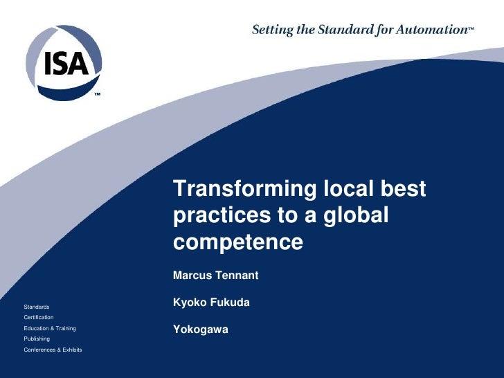 Transforming local best practices to a global competenceMarcus TennantKyoko Fukuda Yokogawa<br />