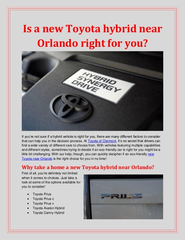 Is a new Toyota hybrid near Orlando right for you? If you're not sure if a hybrid vehicle is right for you, there are many...