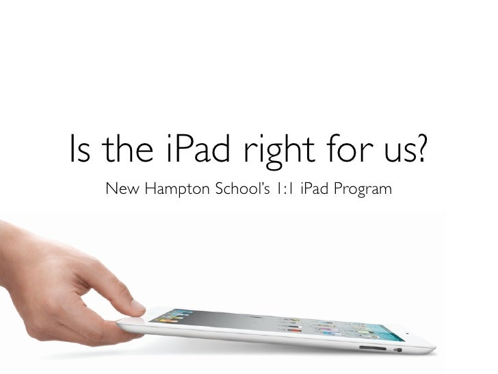 Is the iPad right for us?  New Hampton School's 1:1 iPad Program