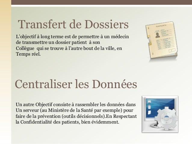Transfert de DossiersCentraliser les DonnéesUn autre Objectif consiste à rassembler les données dansUn serveur (au Ministè...