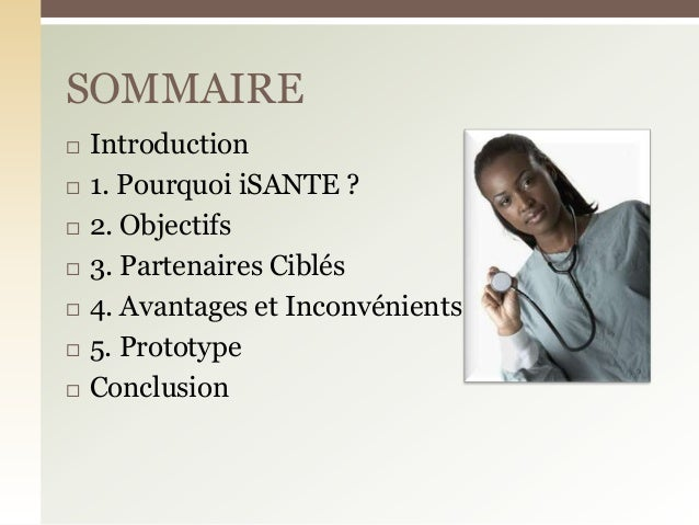  Introduction 1. Pourquoi iSANTE ? 2. Objectifs 3. Partenaires Ciblés 4. Avantages et Inconvénients 5. Prototype Co...