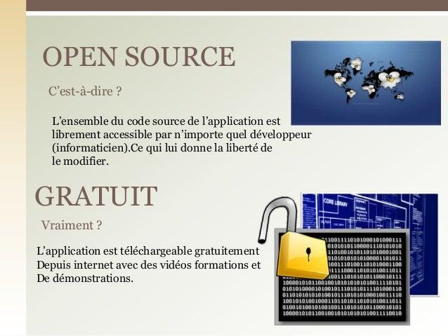 OPEN SOURCEC'est-à-dire ?Vraiment ?GRATUITL'ensemble du code source de l'application estlibrement accessible par n'importe...