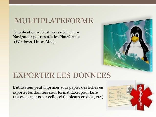 MULTIPLATEFORMEEXPORTER LES DONNEESL'application web est accessible via unNavigateur pour toutes les Plateformes(Windows, ...