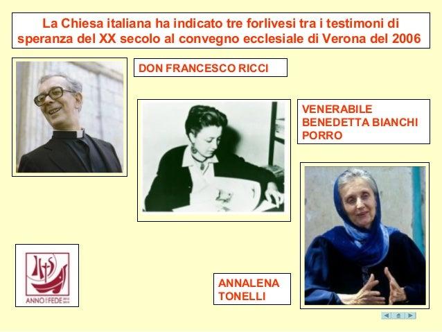 La Chiesa italiana ha indicato tre forlivesi tra i testimoni di speranza del XX secolo al convegno ecclesiale di Verona de...