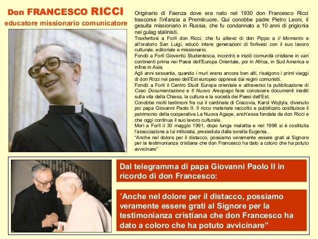 Don FRANCESCO RICCI educatore missionario comunicatore Dal telegramma di papa Giovanni Paolo II in ricordo di don Francesc...