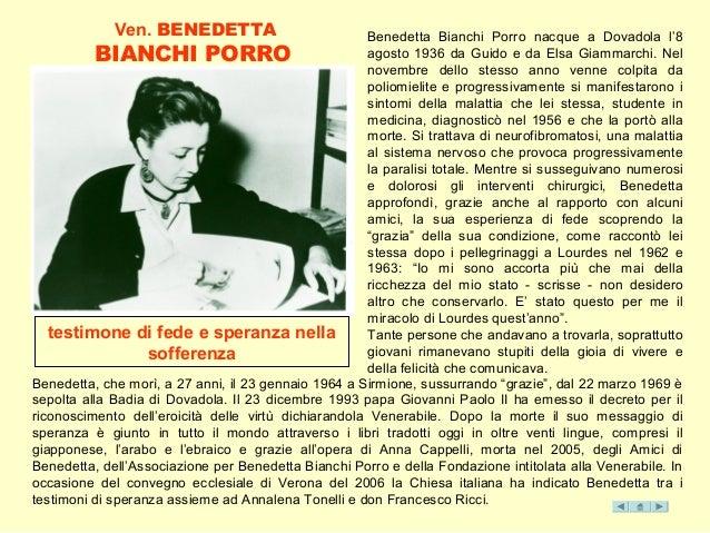 Ven. BENEDETTA BIANCHI PORRO Benedetta Bianchi Porro nacque a Dovadola l'8 agosto 1936 da Guido e da Elsa Giammarchi. Nel ...