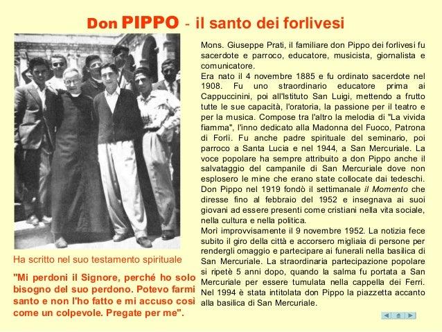 Don PIPPO - il santo dei forlivesi Mons. Giuseppe Prati, il familiare don Pippo dei forlivesi fu sacerdote e parroco, educ...