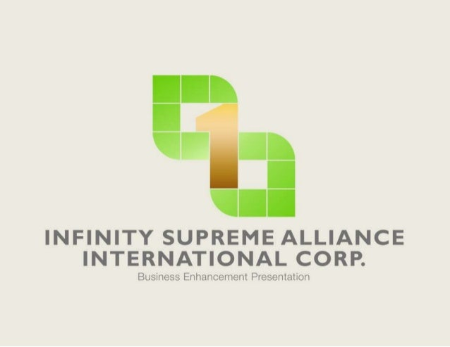 INFINITY SUPREME ALLIANCE INTERNATIONAL CORP.   Business Enhancement Presentation