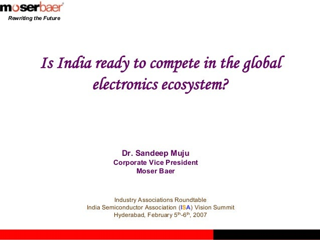 Rewriting the Future            Is India ready to compete in the global                    electronics ecosystem?         ...