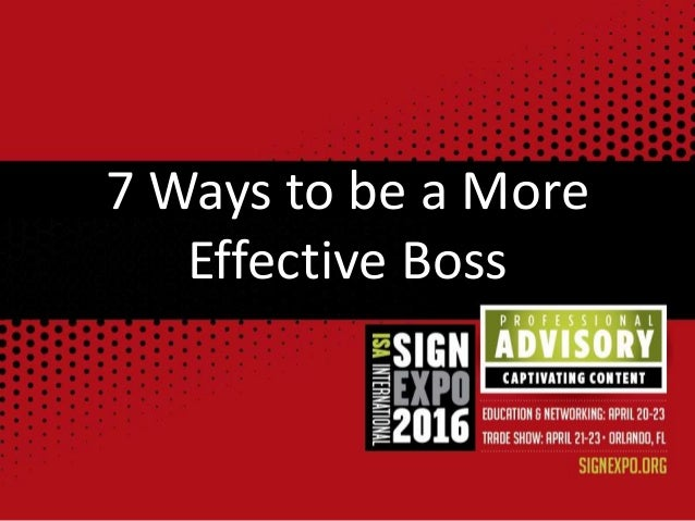 7 Ways to be a More Effective Boss