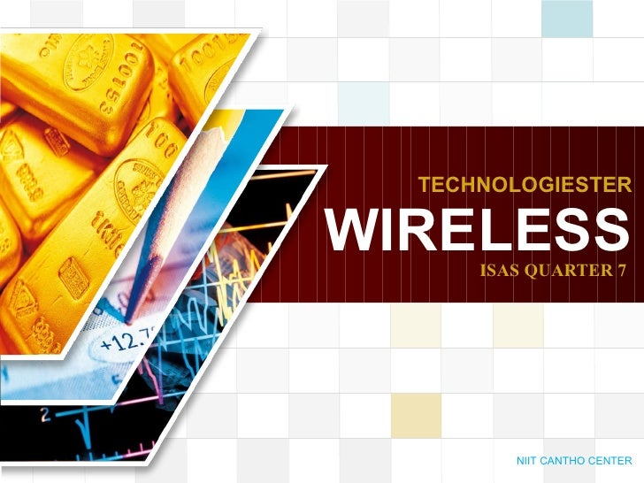 TECHNOLOGIESTER WIRELESS ISAS QUARTER 7 NIIT CANTHO CENTER