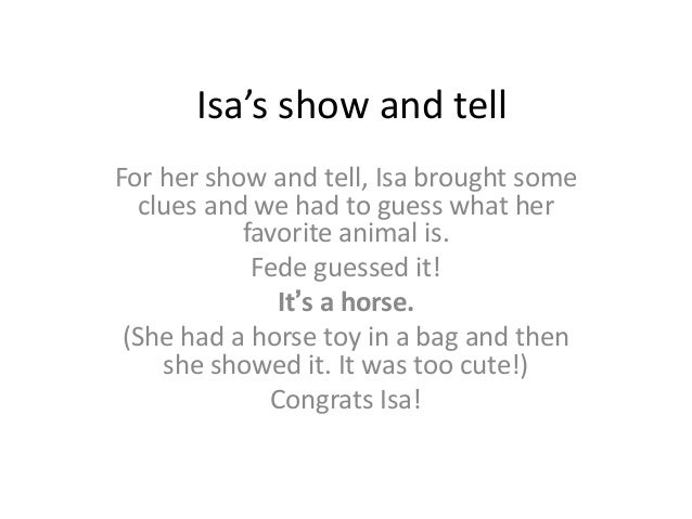 Isa's show and tell For her show and tell, Isa brought some clues and we had to guess what her favorite animal is. Fede gu...