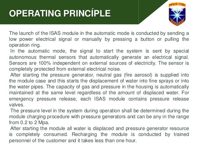 OPERATING PRINCÍPLE The launch of the ISAS module in the automatic mode is conducted by sending a low power electrical sig...