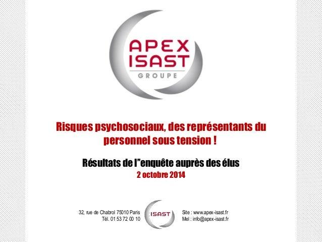 32, rue de Chabrol 75010 Paris Tél. 01 53 72 00 10 Site : www.apex-isast.fr Mel : info@apex-isast.fr Risques psychosociaux...