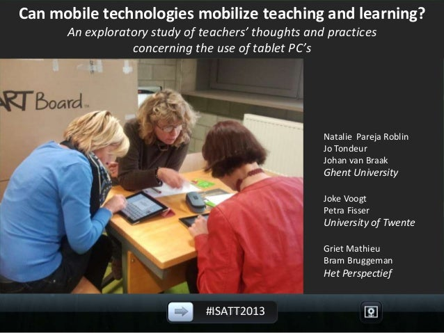 #ISATT2013 Can mobile technologies mobilize teaching and learning? An exploratory study of teachers' thoughts and practice...