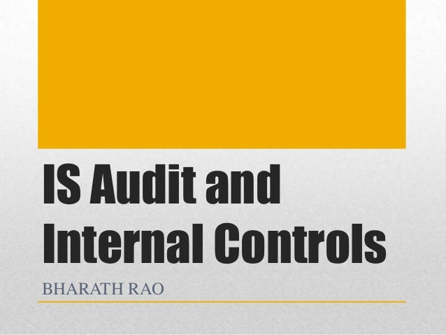 IS Audit and Internal Controls BHARATH RAO