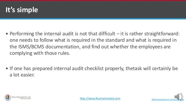  Performing the internal audit is not that difficult – it is rather straightforward: one needs to follow what is required...