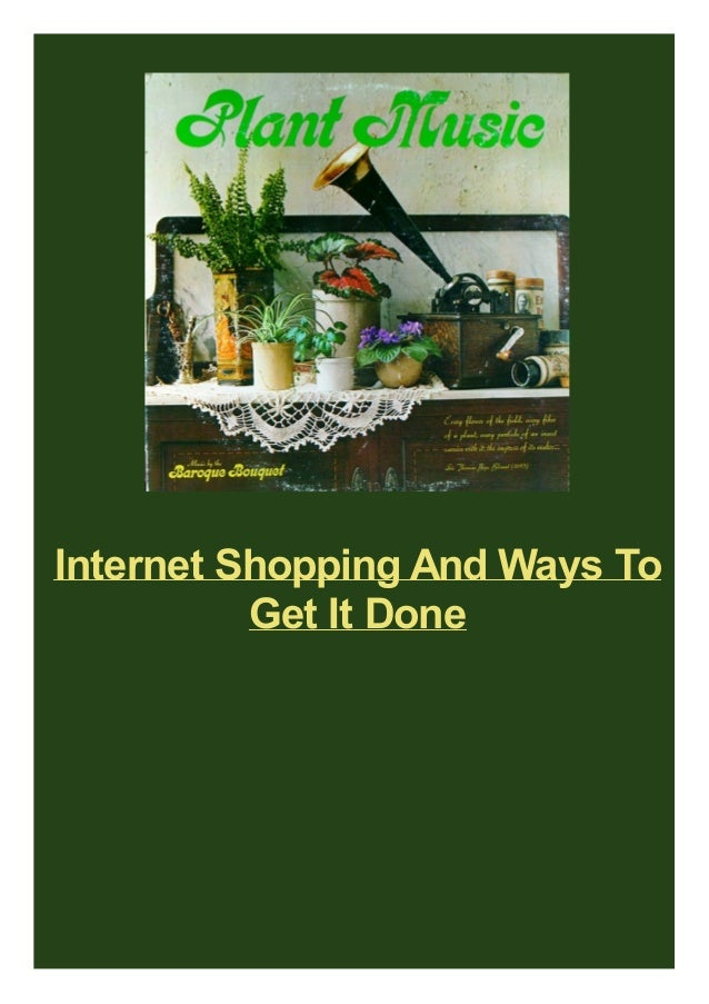 Internet Shopping And Ways To Get It Done