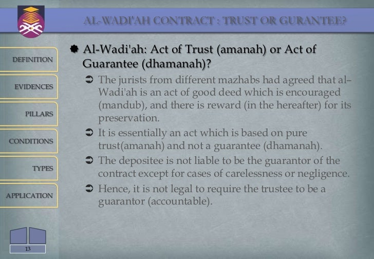contract of wadiah Mudarabah on shari'ah ruling q  mudarabah: the term refers to a form of business contract in which one party brings capital and the other personal effort.