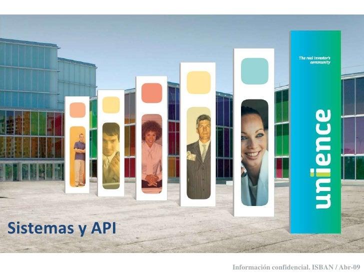 Sistemas y API                  Información confidencial. ISBAN / Abr-09