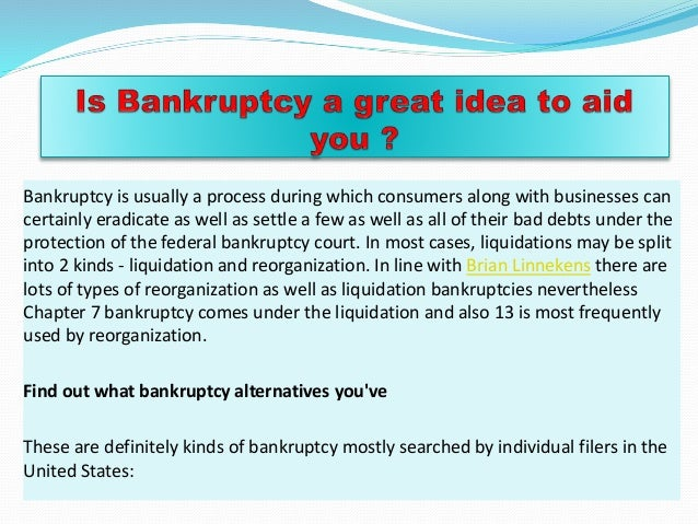 Bankruptcy is usually a process during which consumers along with businesses can certainly eradicate as well as settle a f...