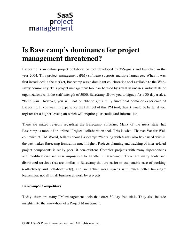 Is Base camp's dominance for projectmanagement threatened?Basecamp is an online project collaboration tool developed by 37...