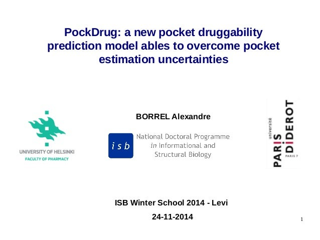 1 BORREL Alexandre PockDrug: a new pocket druggability prediction model ables to overcome pocket estimation uncertainties ...